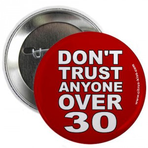 dont_trust_anyone_over_30_button[1]